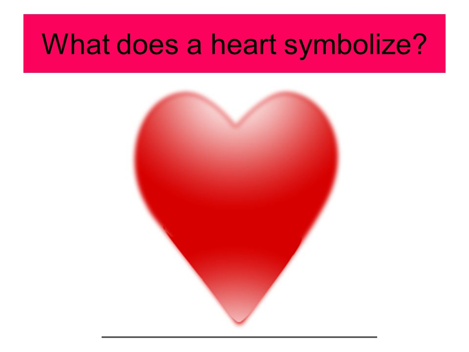 What does a heart symbolize?