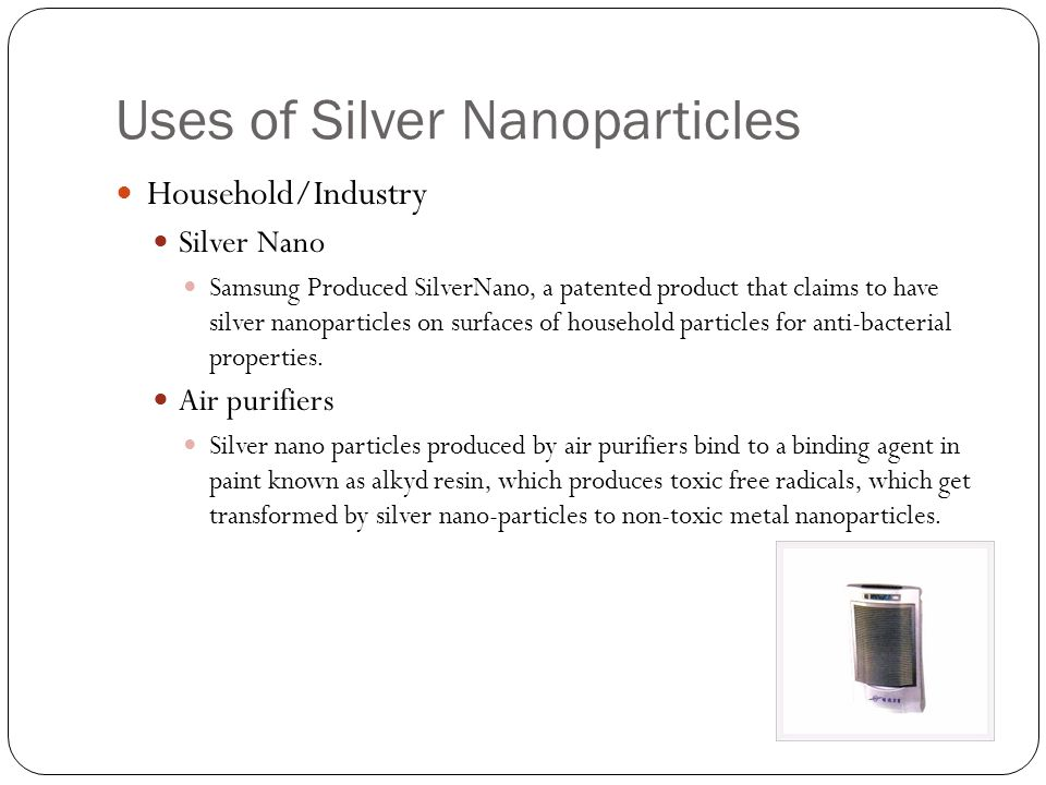 Household/Industry Silver Nano Samsung Produced SilverNano, a patented product that claims to have silver nanoparticles on surfaces of household parti