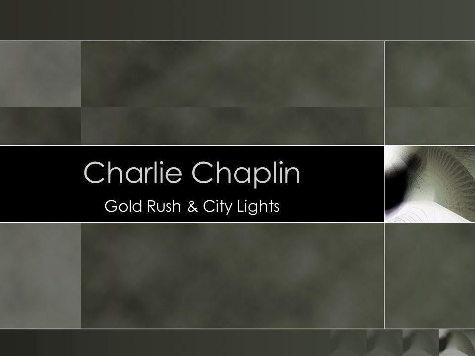 Charlie Chaplin Gold Rush & City Lights