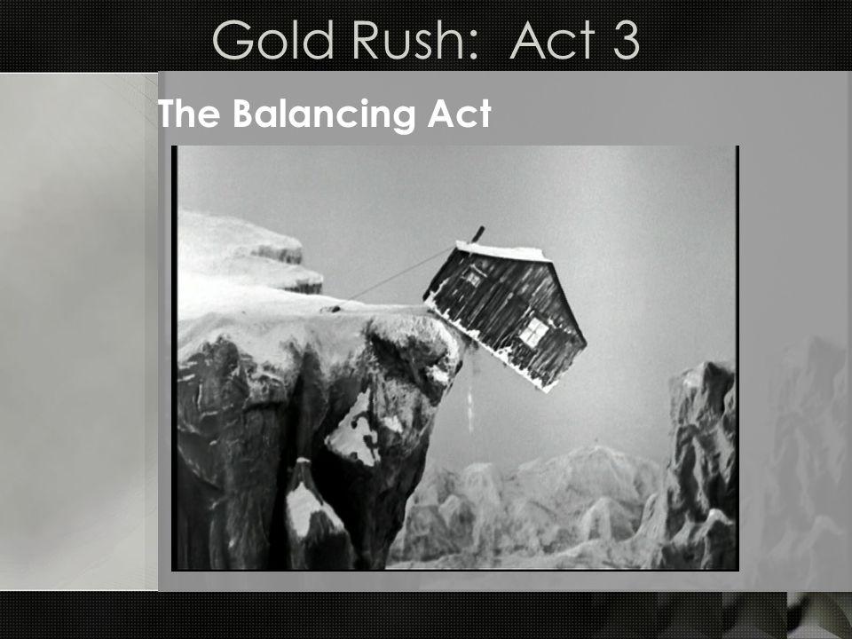 Gold Rush: Act 3 The Balancing Act