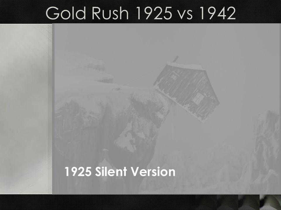 Gold Rush 1925 vs 1942 1925 Silent Version
