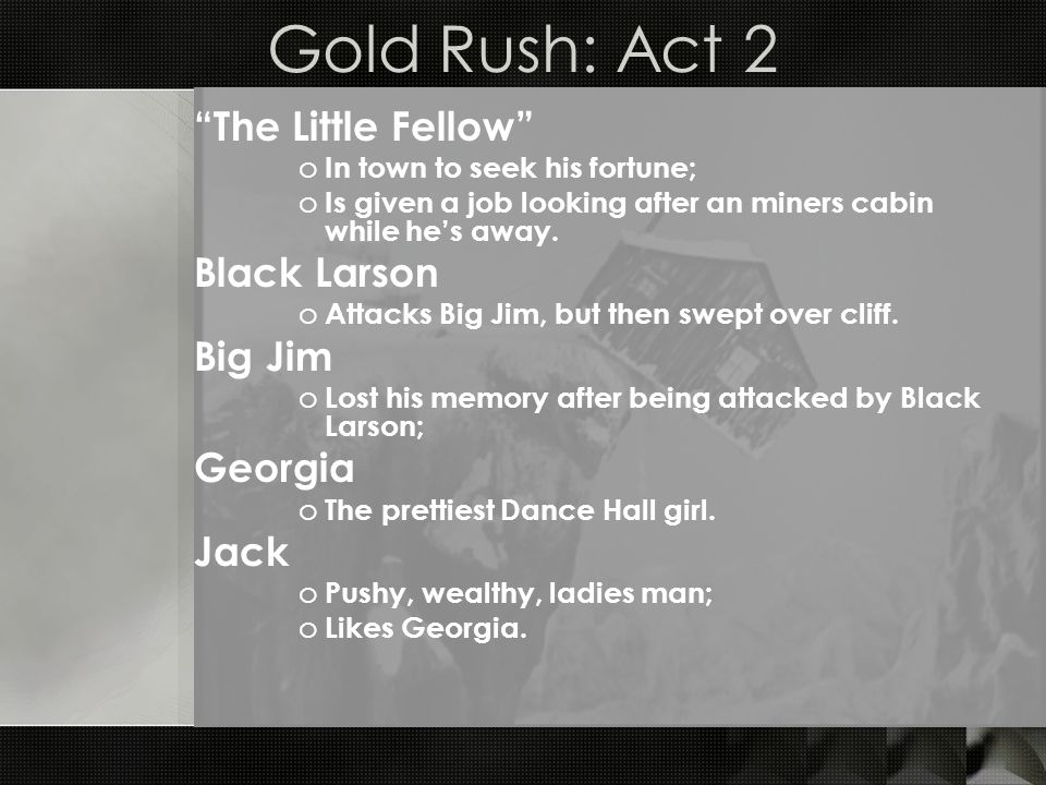 Gold Rush: Key Points Extensive use of close-ups.Sophisticated composition.