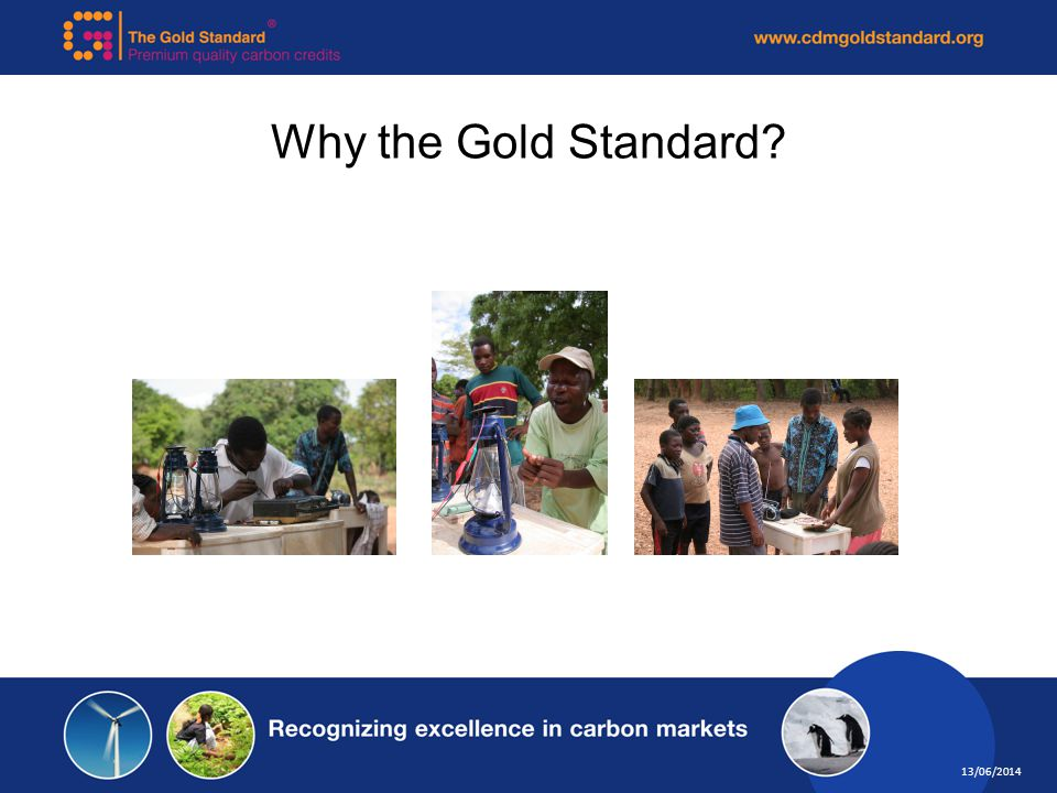 13/06/2014 Why the Gold Standard