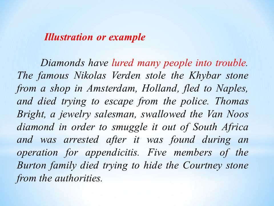 Illustration or example Diamonds have lured many people into trouble.
