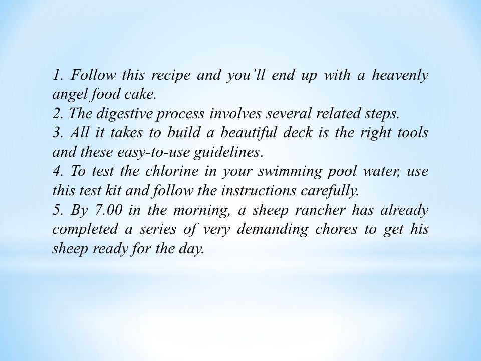 1.Follow this recipe and youll end up with a heavenly angel food cake.