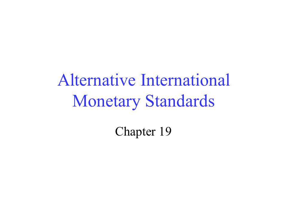 Alternative International Monetary Standards Chapter 19