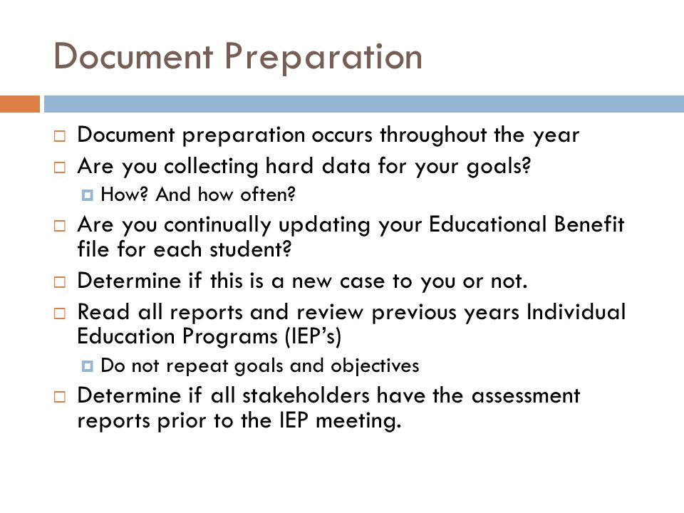 Document Preparation Document preparation occurs throughout the year Are you collecting hard data for your goals.