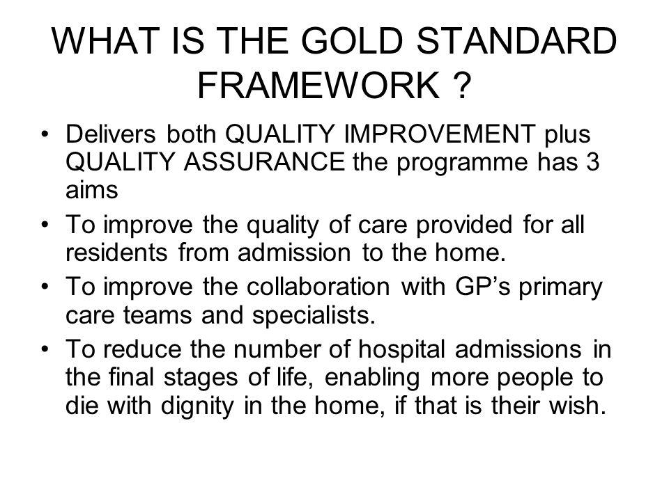 WHAT IS THE GOLD STANDARD FRAMEWORK .