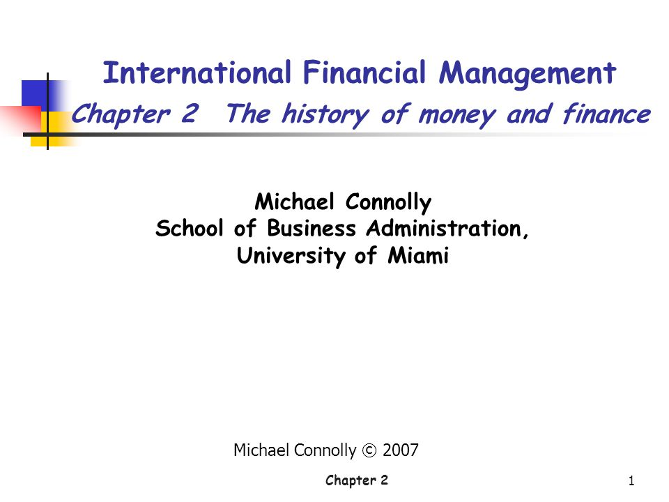 Chapter 2Page 2 Summary The role of money Money and exchange rates The history of monies Foreign exchange history Banks and banking The international monetary institutions History of stock exchanges
