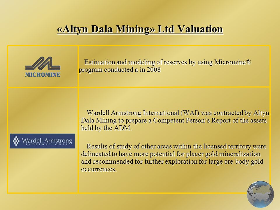 «Altyn Dala Mining» Ltd Valuation Wardell Armstrong International (WAI) was contracted by Altyn Dala Mining to prepare a Competent Persons Report of t