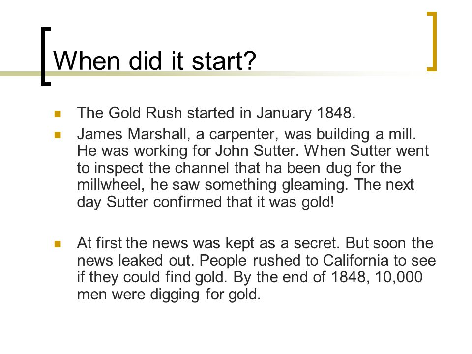 When did it start. The Gold Rush started in January