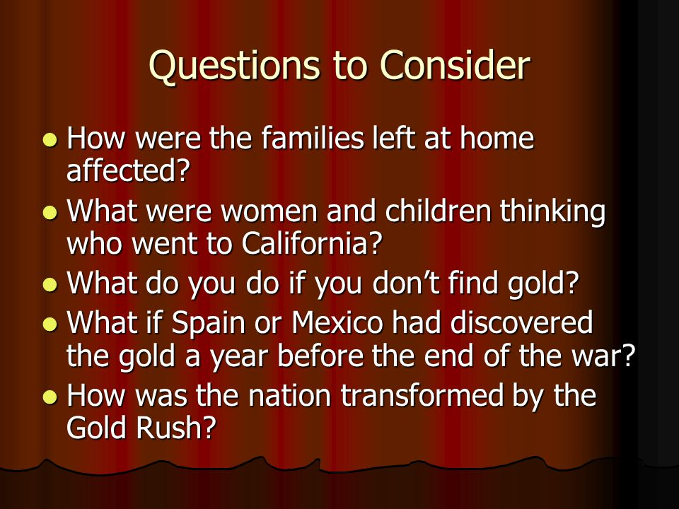 Questions to Consider How were the families left at home affected? How were the families left at home affected? What were women and children thinking