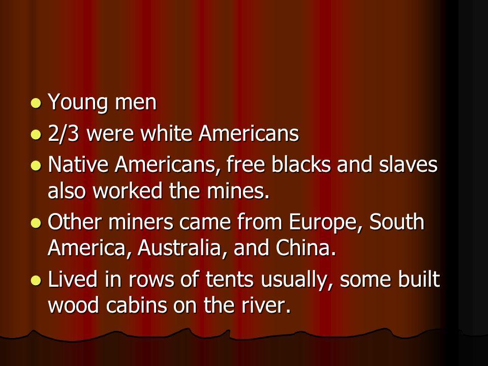 Few miners got rich.Few miners got rich.