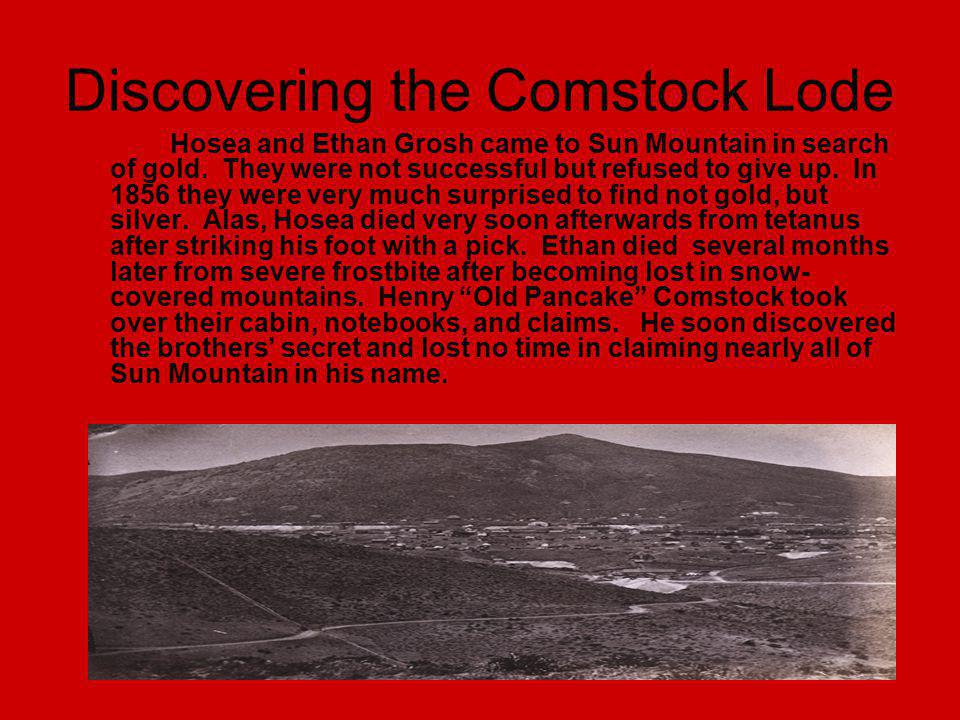 Gold Hill In 1859 Old Virginny Fennimore and three other men discovered the southern end of the Comstock Lode.