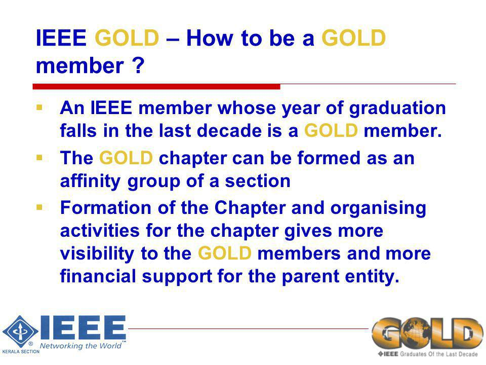 IEEE GOLD – How to be a GOLD member .