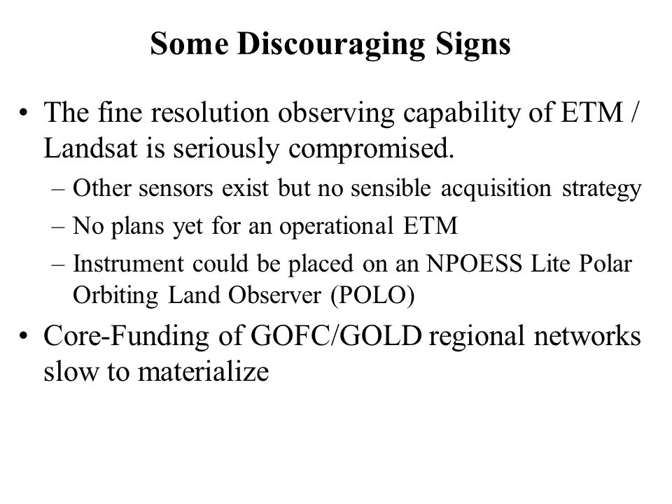 Some Discouraging Signs The fine resolution observing capability of ETM / Landsat is seriously compromised.