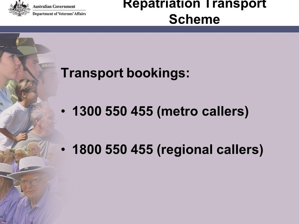 Repatriation Transport Scheme Transport bookings: (metro callers) (regional callers)