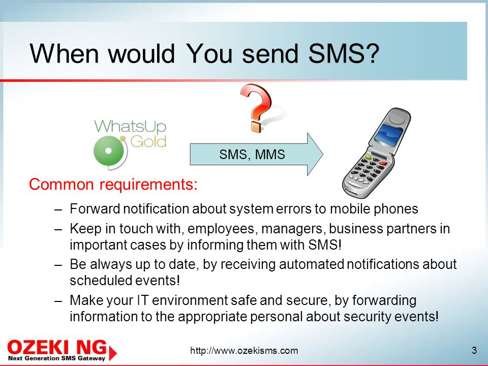 http://www.ozekisms.com4 You are looking for this: WhatsUp Gold with OZEKI NG SMS Gateway