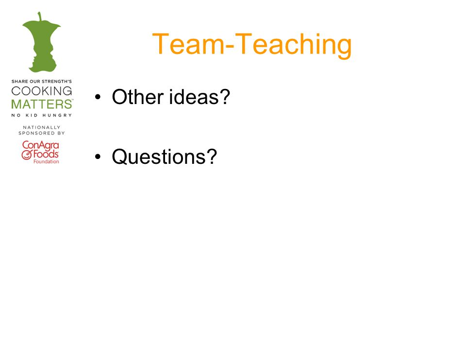 Team-Teaching Other ideas? Questions?