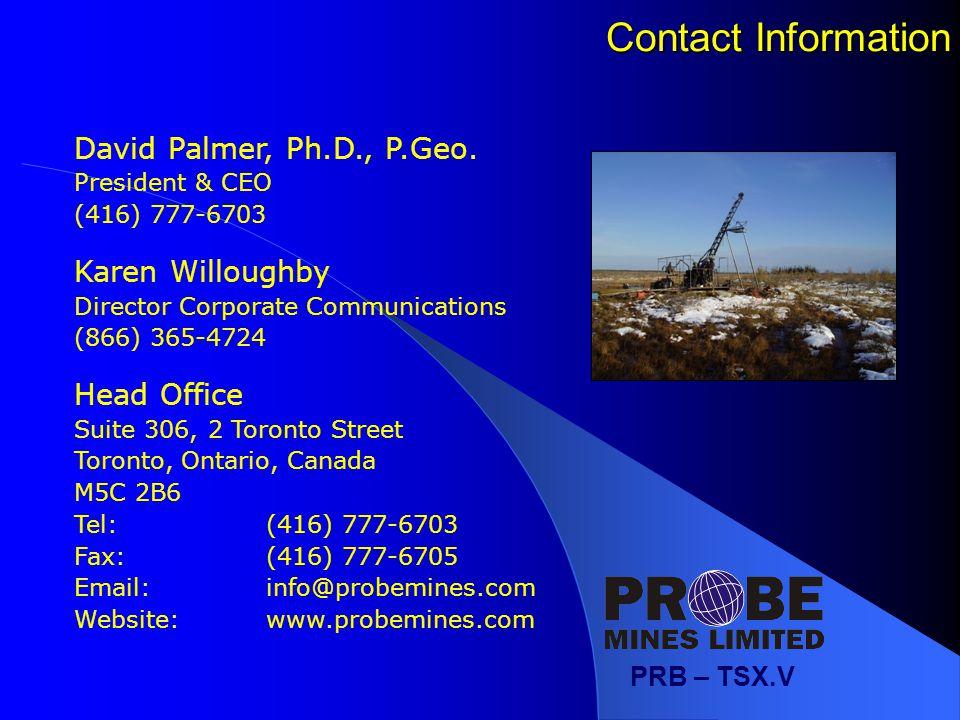 PRB – TSX.V Contact Information David Palmer, Ph.D., P.Geo.