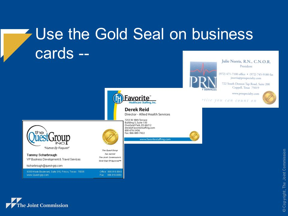 © Copyright, The Joint Commission Use the Gold Seal on newsletters --