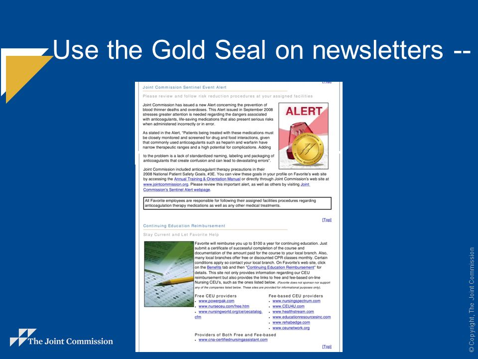 © Copyright, The Joint Commission Use the Gold Seal in recruitment advertising --