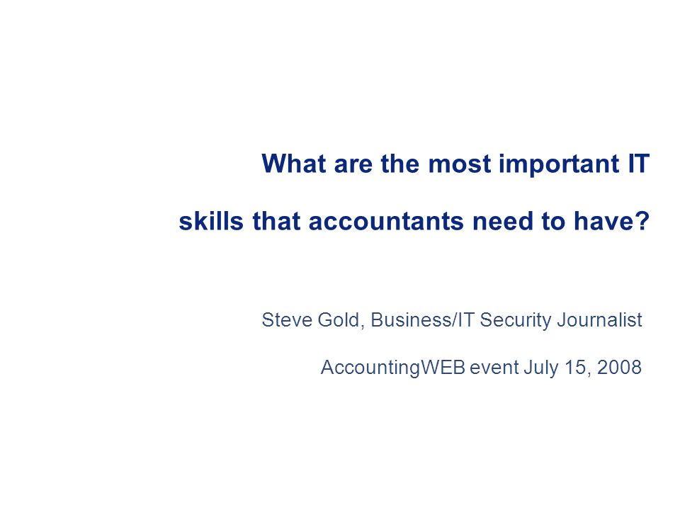 What are the most important IT skills that accountants need to have.