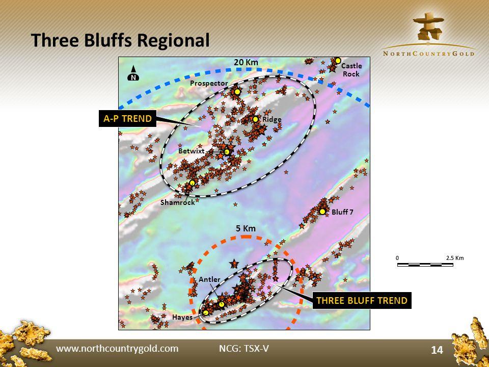 www.northcountrygold.com NCG: TSX-V 14 Three Bluffs Regional A-P TREND 5 Km 20 Km THREE BLUFF TREND 02.5 Km Bluff 7 Antler Hayes Castle Rock Prospector Ridge Betwixt Shamrock