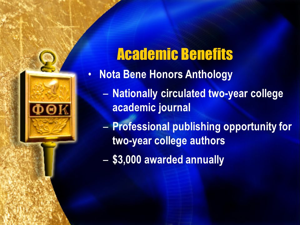 Academic Benefits Nota Bene Honors Anthology – Nationally circulated two-year college academic journal – Professional publishing opportunity for two-y