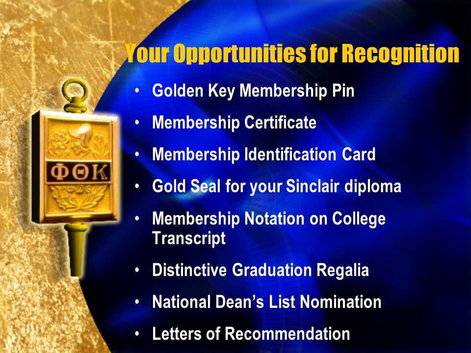 Your Opportunities for Recognition Golden Key Membership Pin Membership Certificate Membership Identification Card Gold Seal for your Sinclair diploma