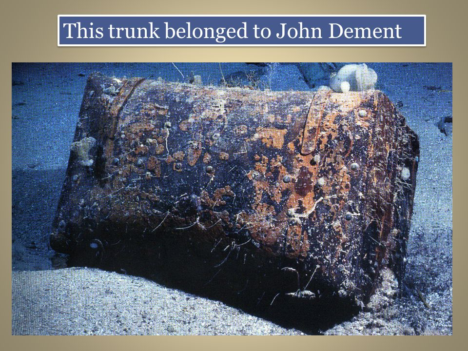 This trunk belonged to John Dement