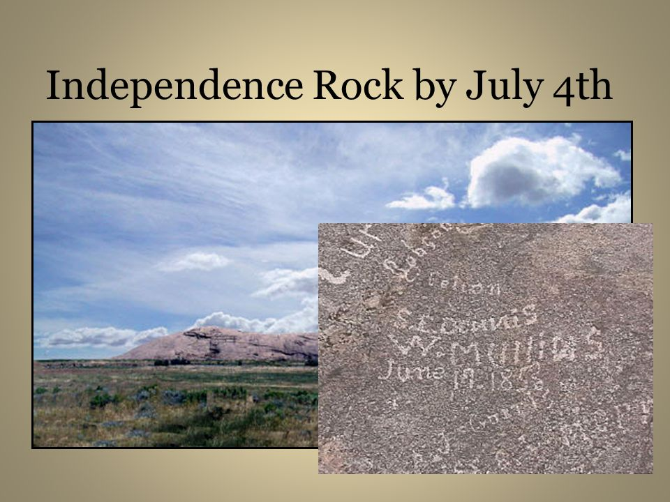 Independence Rock by July 4th