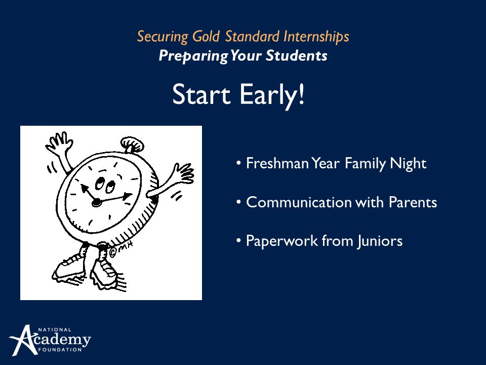 Securing Gold Standard Internships Preparing Your Students Start Early.