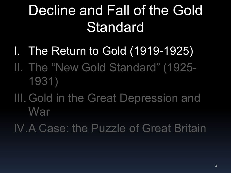 The Abandonment of Gold Abandonment –Britain: September 1931 –1932: 24 more countries suspend convertibility –US: 1933 –France: 1936 1933 London Economic Conference: Attempt to Agree on Concerted Action (like the G20 today) –France: no devaluation here.