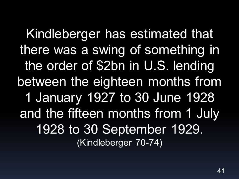 Kindleberger has estimated that there was a swing of something in the order of $2bn in U.S.