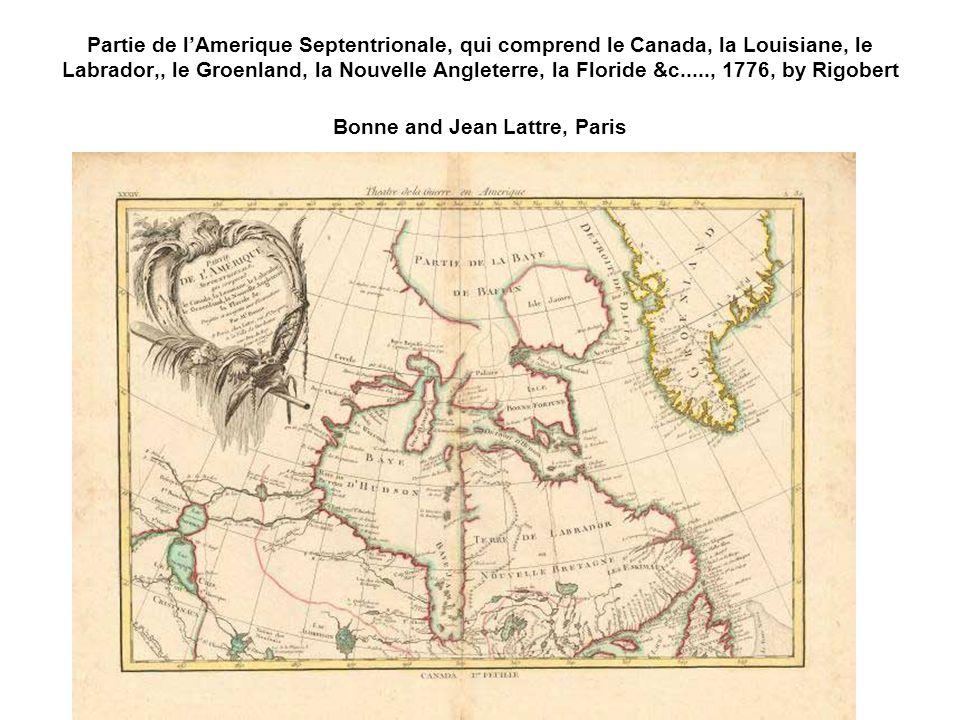 Partie de lAmerique Septentrionale, qui comprend le Canada, la Louisiane, le Labrador,, le Groenland, la Nouvelle Angleterre, la Floride &c....., 1776, by Rigobert Bonne and Jean Lattre, Paris