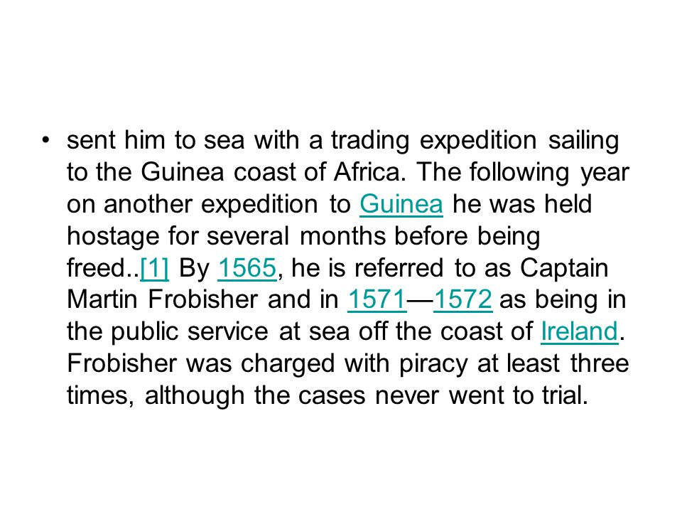 sent him to sea with a trading expedition sailing to the Guinea coast of Africa.