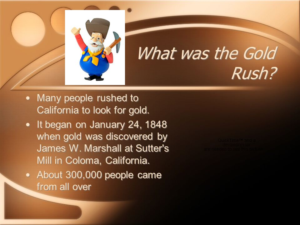 What was the Gold Rush. Many people rushed to California to look for gold.