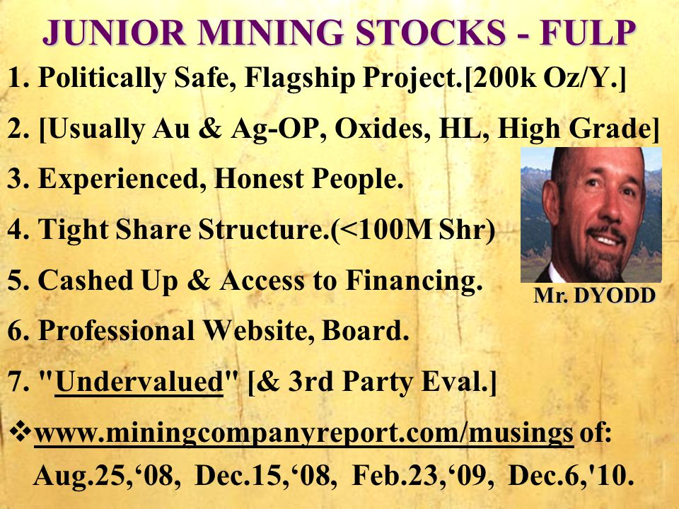 JUNIOR MINING STOCKS - FULP 1. Politically Safe, Flagship Project.[200k Oz/Y.] 2.