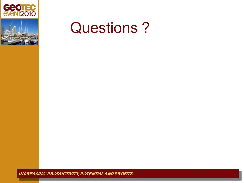 Questions Questions INCREASING PRODUCTIVITY, POTENTIAL AND PROFITS
