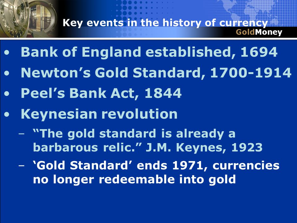 Title Slide Box Document slug: date/pp # Title & Headline Bank of England established, 1694 Newtons Gold Standard, 1700-1914 Peels Bank Act, 1844 Keyn