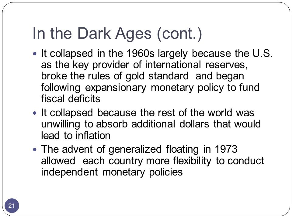 In the Dark Ages (cont.) It collapsed in the 1960s largely because the U.S.