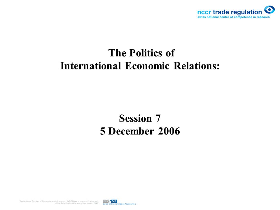 The Politics of International Economic Relations: Session 7 5 December 2006