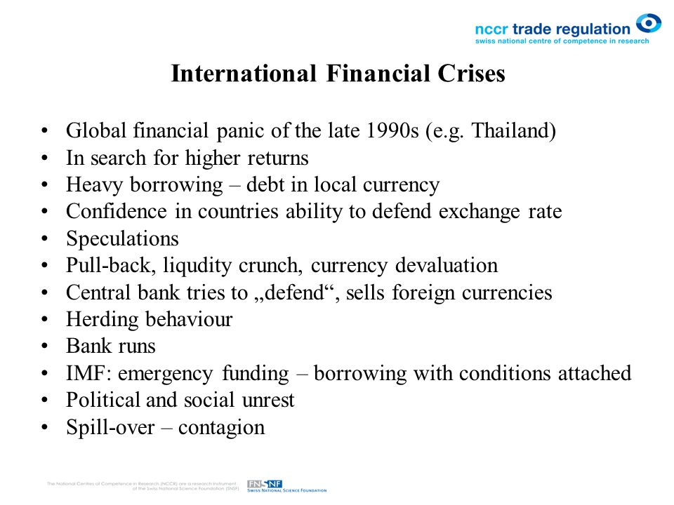 International Financial Crises Global financial panic of the late 1990s (e.g.