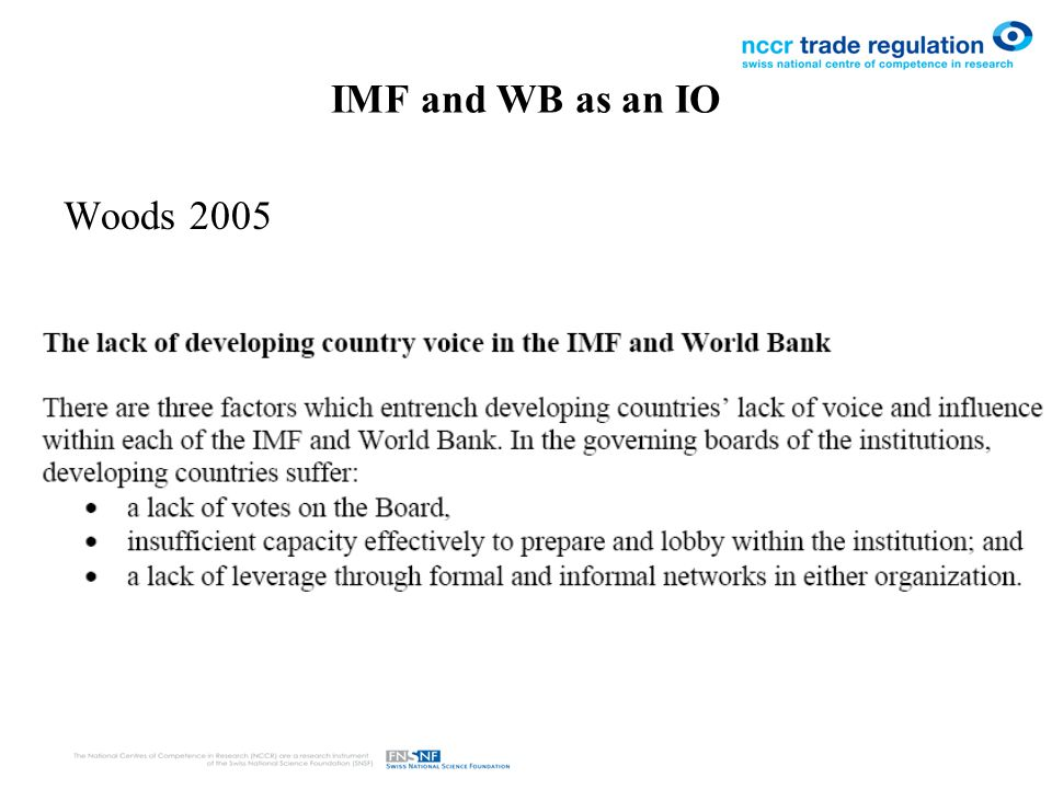 IMF and WB as an IO Woods 2005
