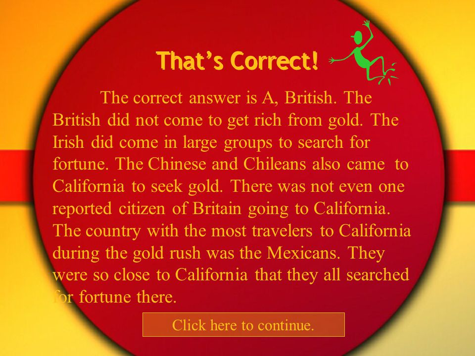Which group of foreigners did not come to the gold rush? British Irish Chinese Chileans