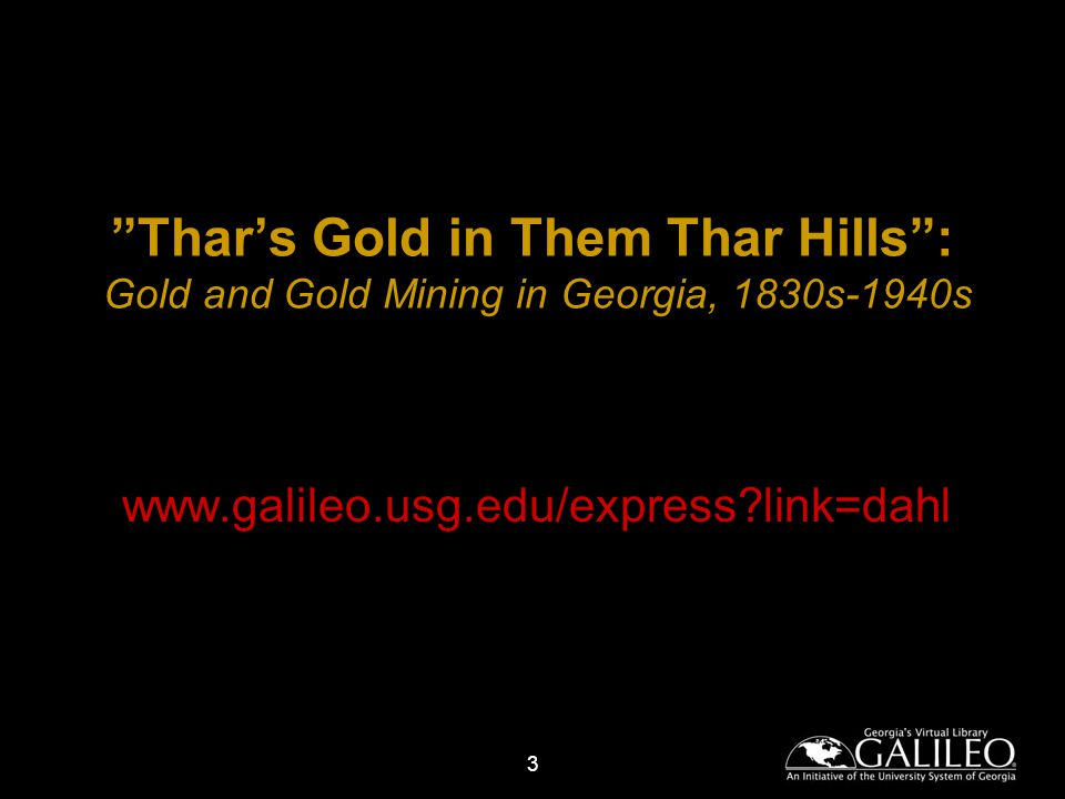3 Thars Gold in Them Thar Hills: Gold and Gold Mining in Georgia, 1830s-1940s   link=dahl