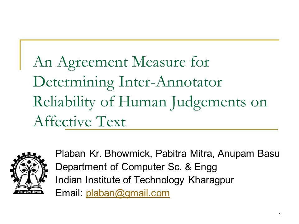 1 An Agreement Measure for Determining Inter-Annotator Reliability of Human Judgements on Affective Text Plaban Kr.