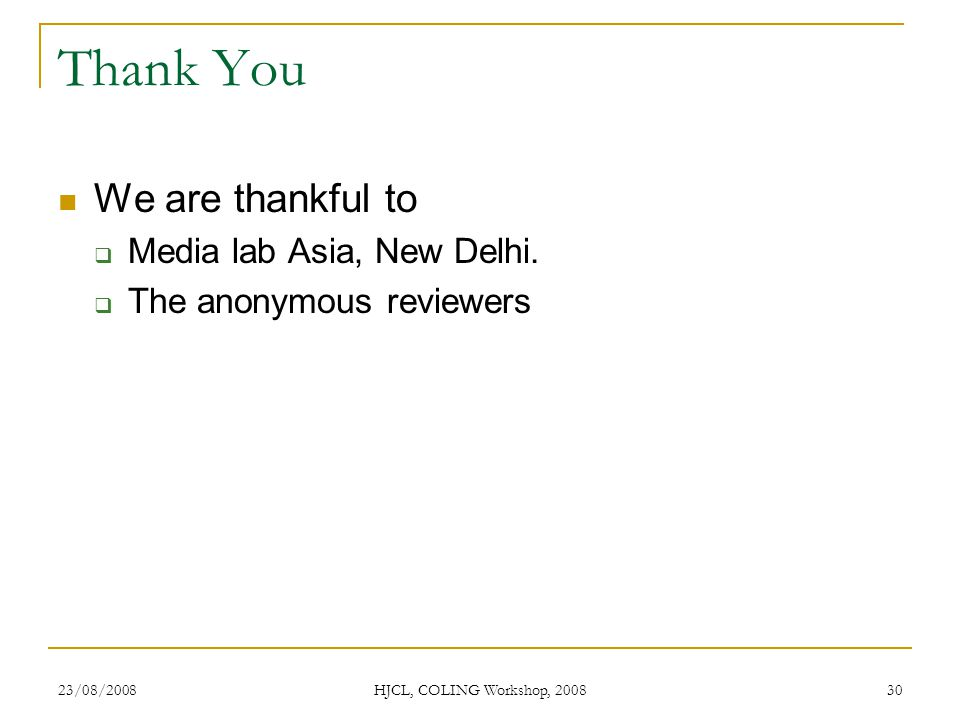 Thank You We are thankful to Media lab Asia, New Delhi.