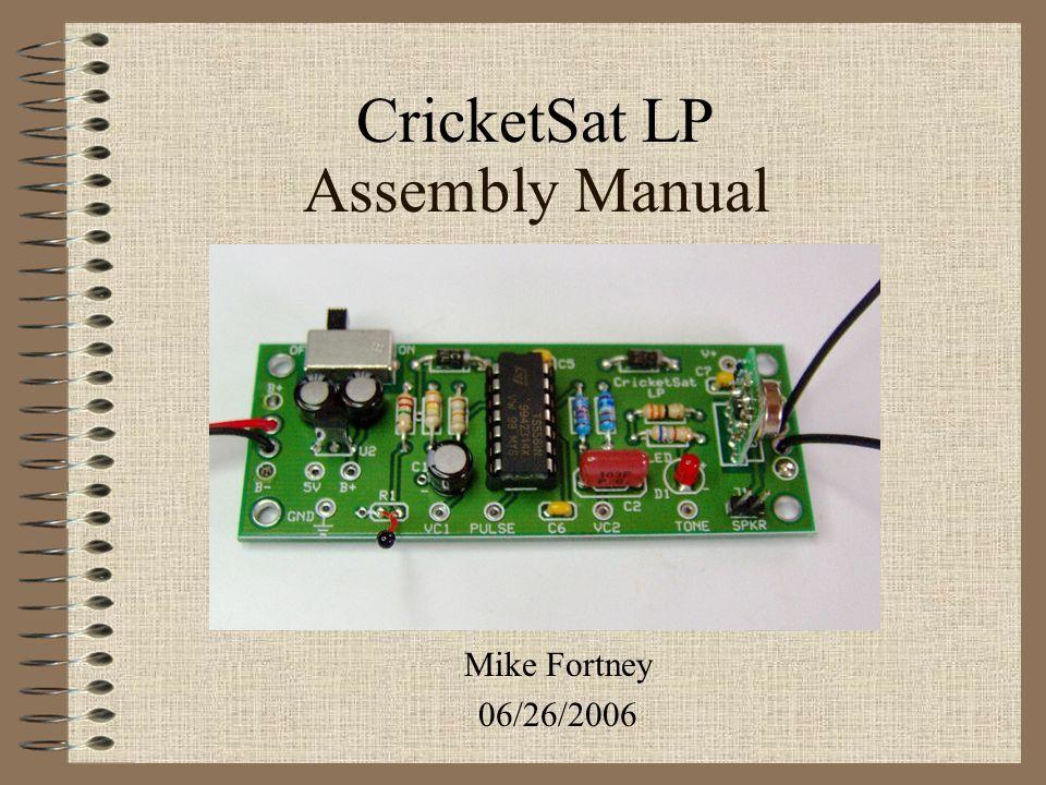 Index CricketSat LP (Low Power) Sensor Parts Map CricketSat LP Sensor Assembly Testing Troubleshooting Contact Info